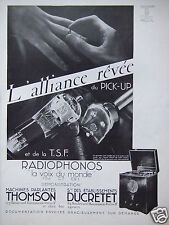 PUBLICITÉ 1933 THOMSON T.S.F. RADIOPHONOS DUCRETET ALLIANCE PICK-UP -ADVERTISING