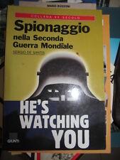SPIONAGGIO NELLA WW2 HE'S WATCHING YOU SERGIO DE SANTIS  GIUNTI sc28