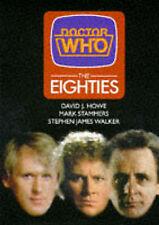 Doctor Who: The Eighties by Stephen James Walker, Mark Stammers, David J. Howe (