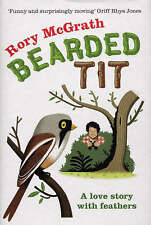 Bearded Tit: A Love Story with Feathers, Rory McGrath, Used; Good Book
