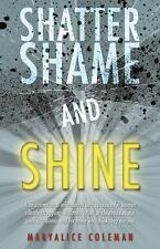 Shatter Shame and SHINE : Transformational Information and Guidance for Women...