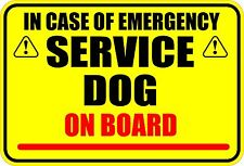 IN CASE OF EMERGENY SERVICE DOG ON BOARD STICKER