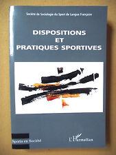 SOCIÉTÉ SOCIOLOGIE DU SPORT DISPOSITIONS ET PRATIQUES SPORTIVES L'HARMATTAN 2004