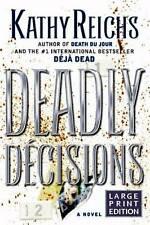 Kathy Reichs - Deadly Decisions (Dr.Brennan)- HC w/DJ 1st PRINT 2000 LARGE PRINT