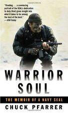 Warrior Soul: The Memoir of a Navy Seal by Chuck Pfarrer