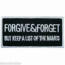 FORGIVE & FORGET but keep a list of the name Slogan Biker Iron-On Patches #T008