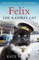 Felix the Railway Cat by Kate Moore Paperback BRAND NEW BESTSELLER BOOK 2017