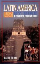 Latin America by Bike : A Complete Touring Guide by Walter Sienko