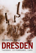 Dresden: Tuesday, 13 February 1945 by Fred Taylor (Hardback, 2004)