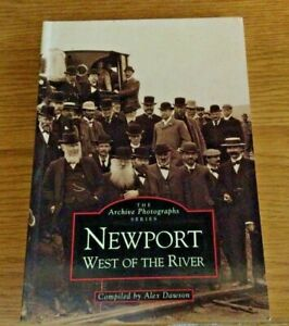 IMAGES of WALES NEWPORT WEST of the RIVER 1995 by ALEX DAWSON ISBN 07524 0338 9