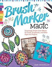BRUSH MARKER MAGIC-Blending/Coloring Techniques-Stamping/Zentangle Craft Book