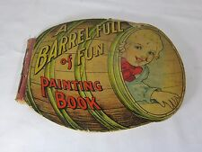 A Barrel Full of Fun Painting Book by A J Schaefer by Saalfield Pub Co 1909