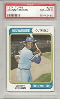 SET BREAK - 1974 TOPPS #218 JOHNNY BRIGGS, PSA 8 NM-MT, MILWAUKEE BREWERS, L@@K