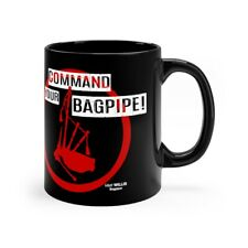Command Your Bagpipe! Black mug 11oz