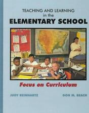 Teaching and Learning in the Elementary School : Focus on Curriculum by Don...