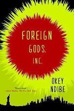 Foreign Gods, Inc. by Ndibe, Okey
