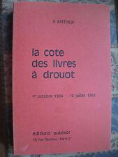 La cote des livres à Drouot 1964-1965 O.Matterlin Bibliophilie Argus livre rare