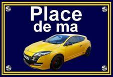 """plaque """" PLACE DE MA RENAULT MEGANE 3 RS jaune """" ( idée cadeau  )"""