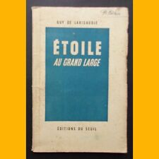 ÉTOILE AU GRAND LARGE Guy de Larigaudie Éditions du Seuil 1944