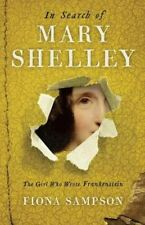 In Search of Mary Shelley: The Girl Who Wrote Frankenstein | Fiona Sampson
