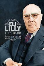 Eli Lilly: A Life, 1885-1977