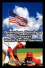 Grandpa Gordy's Greatest World Series Games by Steven A. Falco (2002, Paperback)