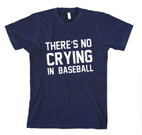 THERE'S NO CRYING IN BASEBALL Unisex Adult T-Shirt Tee Top