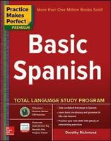 Practice Makes Perfect Basic Spanish, Second Edition by Richmond, Dorothy (Paper