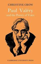 Major European Authors: Paul Valéry and Poetry of Voice by Christine M. Crow...