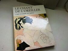 LE CHANT DE L OREILLER L ART D AIMER AU JAPON  4EME EDITION 1979