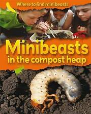 Ridley, Sarah, Minibeasts in the Compost Heap (Where to Find Minibeasts), Very G