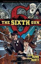 2011 The Sixth Gun Vol 1 Cold Dead Fingers TPB Cullen Bunn Bill Crabtree