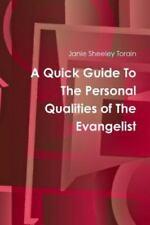 A Quick Guide to Personal Qualities of the Evangelist by Janie Sheeley Torain...