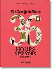The New York Times : 36 Hours, New York City and Beyond by TASCHEN (2016,...