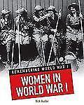Women in World War I by Nick Hunter (2013, Paperback)