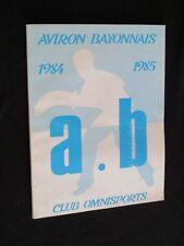 LIVRE PROGRAMME ANNUEL AVIRON BAYONNAIS 1984-1985 CLUB OMNISPORTS DD DESCHAMPS