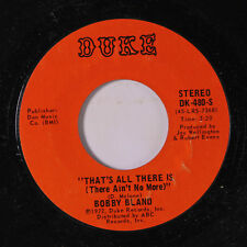 BOBBY BLAND: That's All There Is / I Don't Want Another Mountain To Climb 45