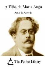 A Filha de Maria Angu by Artur de Azevedo (2015, Paperback)