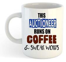 This Auctioneer Runs On Coffee & Swear Words Mug - Funny, Gift, Jobs