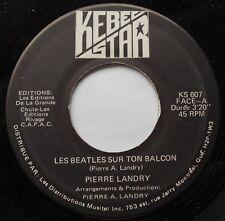 *PIERRE LANDRY Les Beatles sur ton perron Ex->NM- CANADA OBSCURE FRENCH POP 45