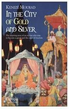 In The City of Gold and Silver, Anne Mathai, Kenize Mourad, New Book