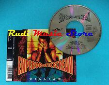 CD Singolo Emperor Of Ice Cream William 659792 EUROPE 1994 no mc lp vhs(S21)