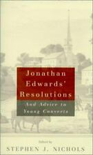 Jonathan Edwards' Resolutions : And Advice to Young Converts by Jonathan Edwards