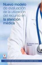 Nuevo Modelo de Evaluacion de La Utilizacion del Recurso En La Atencion Medica (