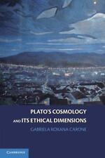 Plato's Cosmology and Its Ethical Dimensions by Gabriela Roxana Carone (2011,...