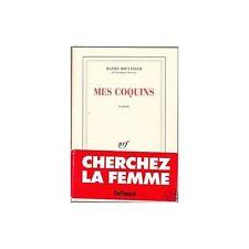 MES COQUINS de Daniel BOULANGER A la recherche de son père. Edit. GALLIMARD 1990