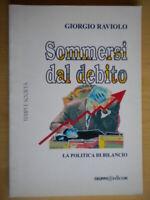 Sommersi dal debito politica di bilancioRaviolo economia finanza fisco nuovo