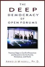 The Deep Democracy of Open Forums: Practical Steps to Conflict Prevention and R