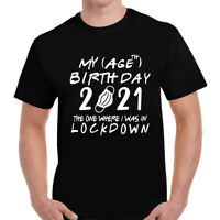 Lockdown Birthday Quarantine Age 2021 Funny Mens T-Shirt Tee Top Tshirt Black