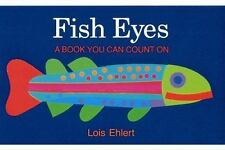 Fish Eyes: A Book You Can Count On: By Ehlert, Lois